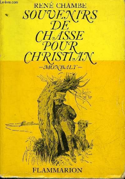 SOUVENIRS DE CHASSE POUR CHRISTIAN - MONBALY.