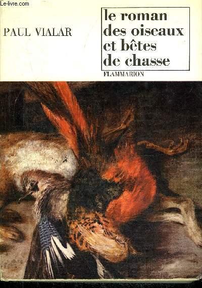 LE ROMAN DES OISEAUX ET BETES DE CHASSE.