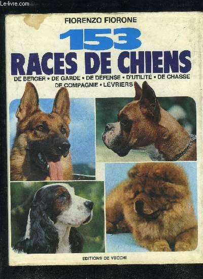 153 RACES DE CHIENS DE BERGER DE GARDE DE DEFENSE D'UTILITE DE CHASSE DE COMPAGNIE LEVRIERS.