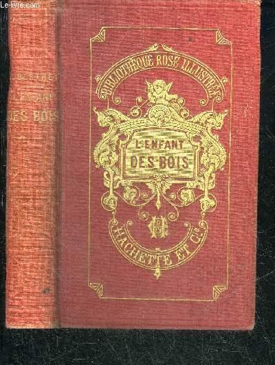 L'ENFANT DES BOIS - 7E EDITION - COLLECTION BIBLIOTHEQUE ROSE ILLUSTREE.