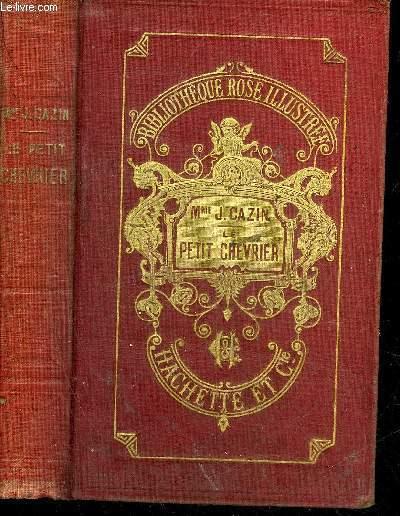 LE PETIT CHEVRIER - 4E EDITION - COLLECTION BIBLIOTHEQUE ROSE ILLUSTREE.