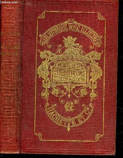 LES ORPHELINS BERNOIS - COLLECTION BIBLIOTHEQUE ROSE ILLUSTREE.