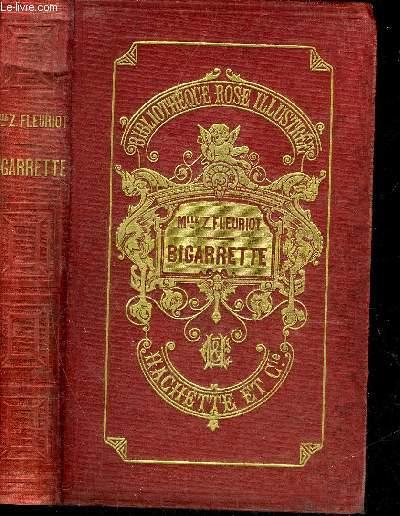BIGARRETTE - 5E EDITION - COLLECTION BIBLIOTHEQUE ROSE ILLUSTREE.