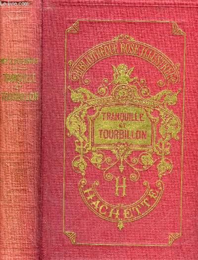 TRANQUILLE ET TOURBILLON - 14E EDITION - COLLECTION BIBLIOTHEQUE ROSE ILLUSTREE.