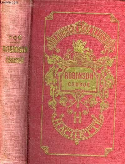 LA VIE ET LES AVENTURES DE ROBINSON CRUSOE - COLLECTION BIBLIOTHEQUE ROSE ILLUSTREE.