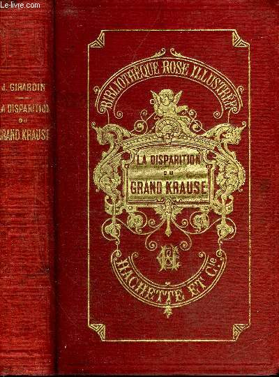 LA DISPARITION DU GRAND KRAUSE - COLLECTION BIBLIOTHEQUE ROSE ILLUSTREE.