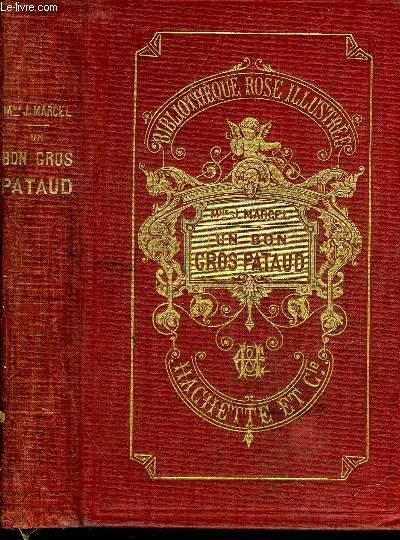 UN BON GROS PATAUD - COLLECTION BIBLIOTHEQUE ROSE ILLUSTREE.