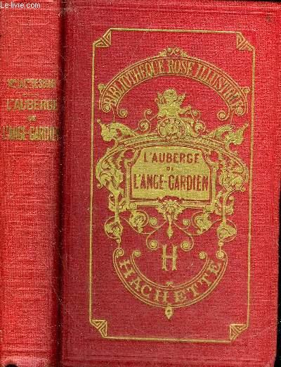 L'AUBERGE DE L'ANGE GARDIEN - NOUVELLE EDITION - COLLECTION BIBLIOTHEQUE ROSE ILLUSTREE.
