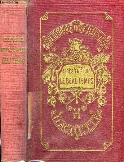 APRES LA PLUIE LE BEAU TEMPS - COLLECTION BIBLIOTHEQUE ROSE ILLUSTREE.