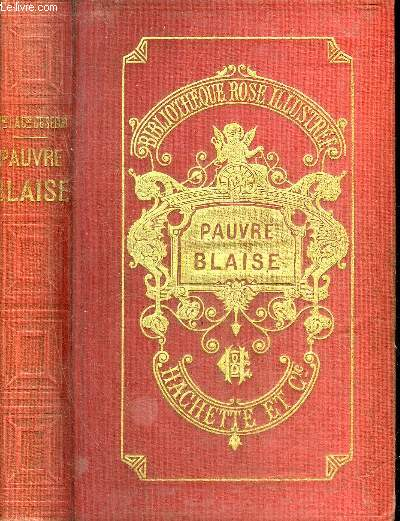 PAUVRE BLAISE - NOUVELLE EDITION - COLLECTION BIBLIOTHEQUE ROSE ILLUSTREE.