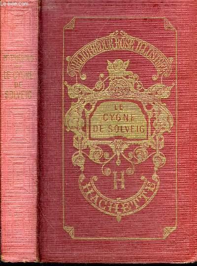 LE CYGNE DE SOLVEIG - COLLECTION BIBLIOTHEQUE ROSE ILLUSTREE.