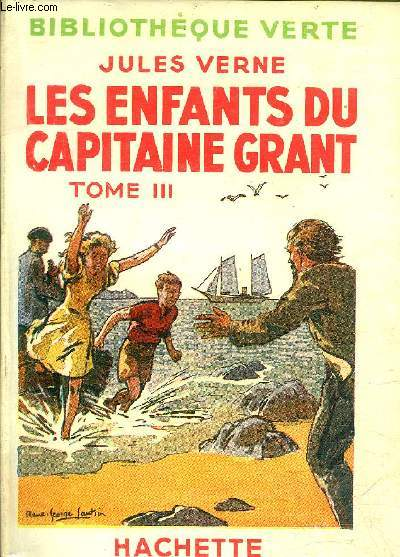 LES ENFANTS DU CAPITAINE GRANT - TOME 3 - COLLECTION BIBLIOTHEQUE VERTE.
