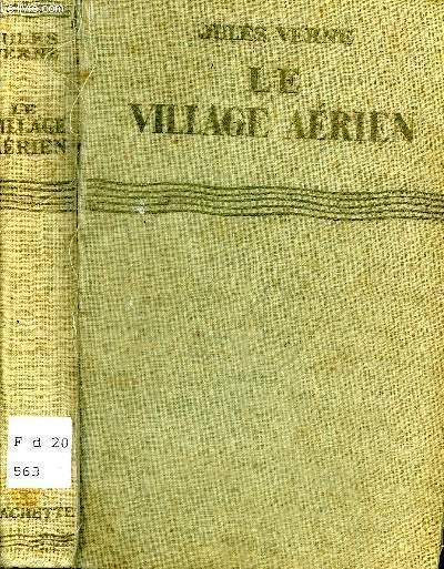 LE VILLAGE AERIEN - COLLECTION BIBLIOTHEQUE VERTE.
