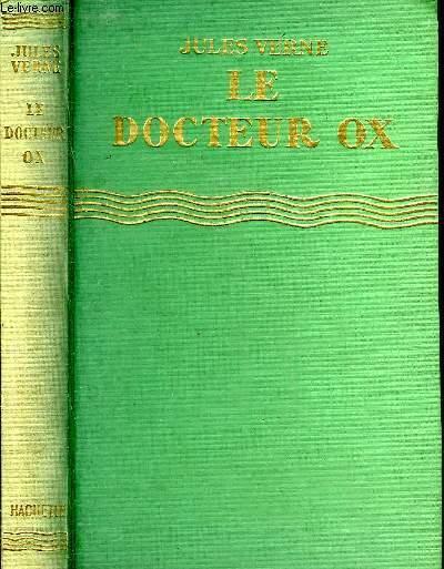 LE DOCTEUR OX - COLLECTION BIBLIOTHEQUE VERTE.