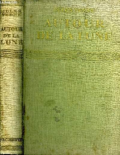 AUTOUR DE LA LUNE - COLLECTION BIBLIOTHEQUE VERTE.