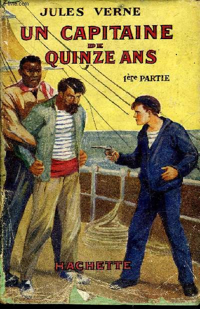 UN CAPITAINE DE QUINZE ANS - 1ERE PARTIE - COLLECTION BIBLIOTHEQUE VERTE.