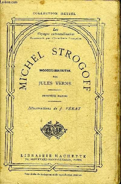 MICHEL STROGOFF MOSCOU IRKOUTSK - PREMIERE PARTIE - PETITE COLLECTION HETZEL .