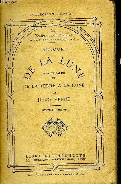AUTOUR DE LA LUNE SECONDE PARTIE DE LA TERRE A LA LUNE - 35E EDITION - PETITE COLLECTION HETZEL .