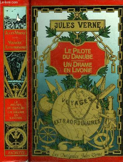 LE PILOTE DU DANUBE - UN DRAME EN LIVONIE - COLLECTION LES INTEGRALES JULES VERNE GRANDES OEUVRES.