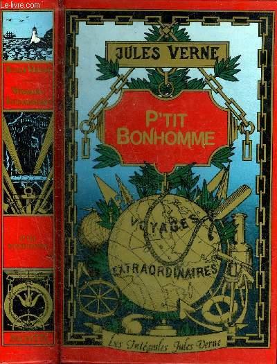 P'TIT BONHOMME - COLLECTION LES INTEGRALES JULES VERNE GRANDES OEUVRES.