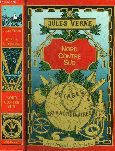 NORD CONTRE SUD - COLLECTION LES INTEGRALES JULES VERNE GRANDES OEUVRES.