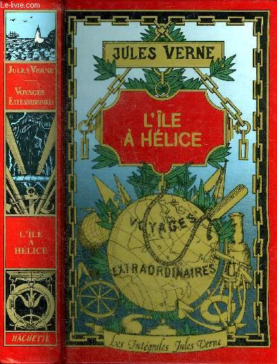 L'ILE A HELICE - COLLECTION LES INTEGRALES JULES VERNE GRANDES OEUVRES.