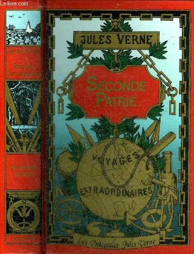 SECONDE PATRIE - COLLECTION LES INTEGRALES JULES VERNE GRANDES OEUVRES.