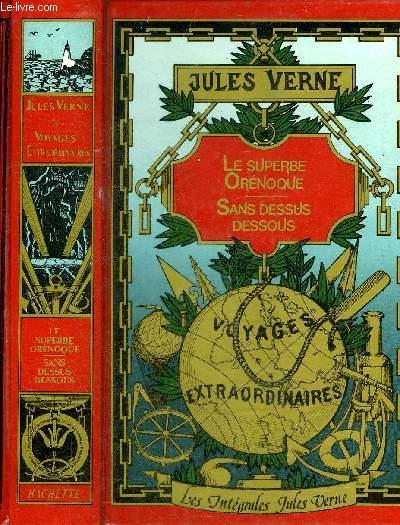 LE SUPERBE ORENOQUE - SANS DESSUS DESSOUS - COLLECTION LES INTEGRALES JULES VERNE GRANDES OEUVRES.