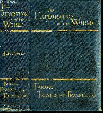 THE EXPLORATION OF THE WORLD - FAMOUS TRAVELS AND TRAVELLERS.