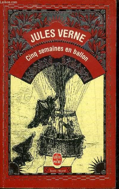 CINQ SEMAINES EN BALLON - VOYAGE DE DECOUVERTES EN AFRIQUE PAR TROIS ANGLAIS - LE LIVRE DE POCHE.