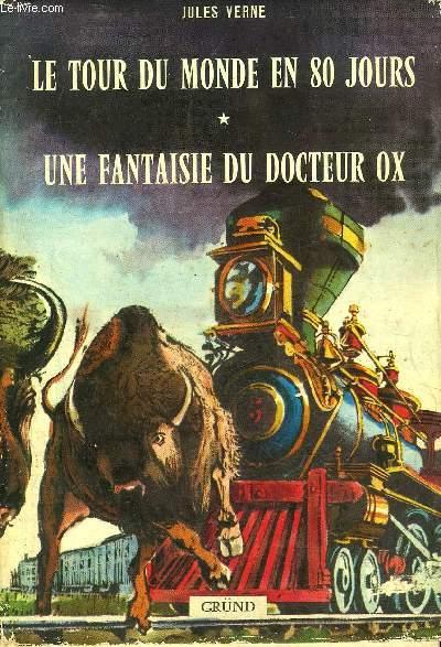 LE TOUR DU MONDE EN 80 JOURS - UNE FANTAISIE DU DOCTEUR OX ET AUTRES NOUVELLES.