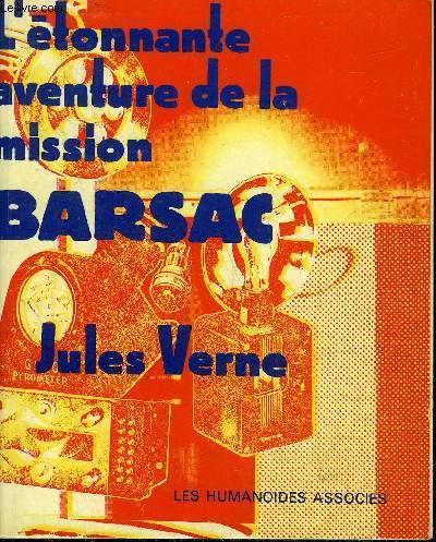 L'ETONNANTE AVENTURE DE LA MISSION BARSAC.