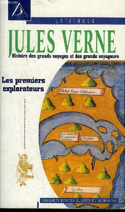HISTOIRE DES GRANDS VOYAGES ET DES GRANDS VOYAGEURS - DECOUVERTE DE LA TERRE - LES PREMIERS EXPLORATEURS.