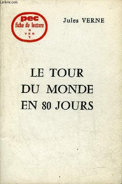 FICHE DE LECTURE - JULES VERNE LE TOUR DU MONDE EN 80 JOURS.
