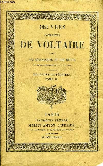OEUVRES COMPLETES DE VOLTAIRE AVEC DES REMARQUES ET DES NOTES HISTORIQUES SCIENTIFIQUES ET LITTERAIRES - TOME 63 MELANGES LITTERAIRES TOME 2.