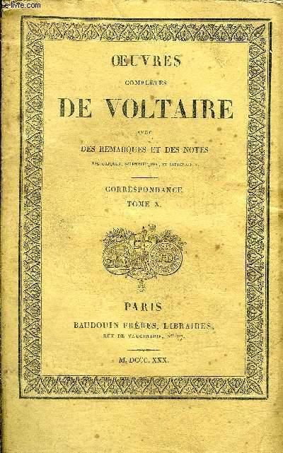 OEUVRES COMPLETES DE VOLTAIRE AVEC DES REMARQUES ET DES NOTES HISTORIQUES SCIENTIFIQUES ET LITTERAIRES - TOME 75 CORRESPONDANCE TOME 10.