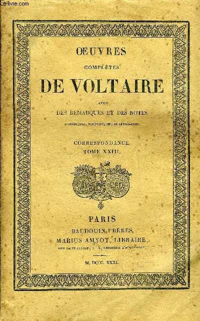 OEUVRES COMPLETES DE VOLTAIRE AVEC DES REMARQUES ET DES NOTES HISTORIQUES SCIENTIFIQUES ET LITTERAIRES - TOME 90 CORRESPONDANCE TOME 23.