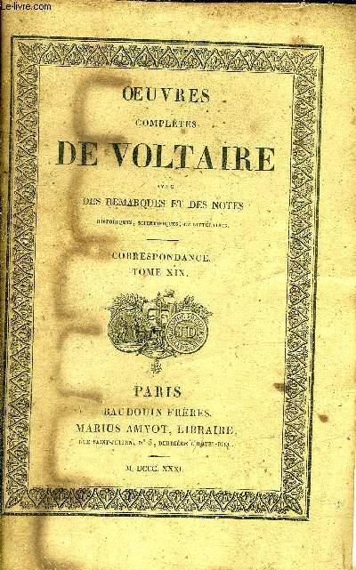 OEUVRES COMPLETES DE VOLTAIRE AVEC DES REMARQUES ET DES NOTES HISTORIQUES SCIENTIFIQUES ET LITTERAIRES - TOME 86 : CORRESPONDANCE TOME 19.