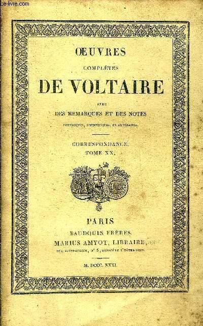 OEUVRES COMPLETES DE VOLTAIRE AVEC DES REMARQUES ET DES NOTES HISTORIQUES SCIENTIFIQUES ET LITTERAIRES - TOME 87 : CORRESPONDANCE TOME 20.