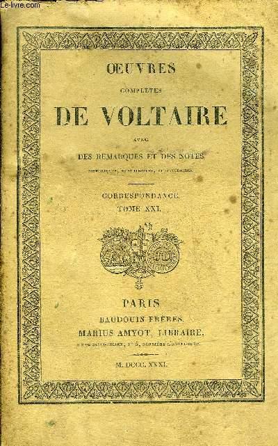 OEUVRES COMPLETES DE VOLTAIRE AVEC DES REMARQUES ET DES NOTES HISTORIQUES SCIENTIFIQUES ET LITTERAIRES - TOME 88 : CORRESPONDANCE TOME XXI.