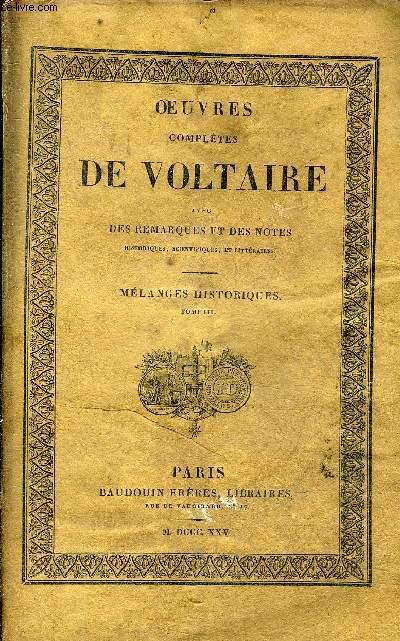 OEUVRES COMPLETES DE VOLTAIRE AVEC DES REMARQUES ET DES NOTES HISTORIQUES SCIENTIFIQUES ET LITTERAIRES - TOME 37 : MELANGES HISTORIQUES TOME 3.