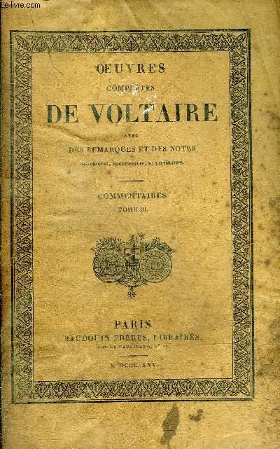 OEUVRES COMPLETES DE VOLTAIRE AVEC DES REMARQUES ET DES NOTES HISTORIQUES SCIENTIFIQUES ET LITTERAIRES - TOME 66 : COMMENTAIRES TOME 3.