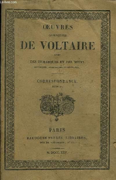 OEUVRES COMPLETES DE VOLTAIRE AVEC DES REMARQUES ET DES NOTES HISTORIQUES SCIENTIFIQUES ET LITTERAIRES - TOME 67 : CORRESPONDANCE TOME 1ER.