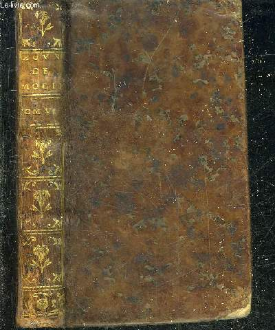 OEUVRES DE MOLIERE - TOME SIXIEME SEUL - NOUVELLE EDITION - M. de Pourceaugnac - Les amans magnifiques - Le bourgeois gentilhomme.