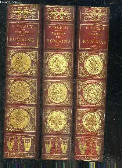 HISTOIRE DES ROMAINS DEPUIS LES TEMPS LES PLUS RECULES JUSQU'A L'INVASION DES BARBARES - EN 7 TOMES - TOMES 1 + 2 + 3 + 4 + 5 + 6 + 7 .