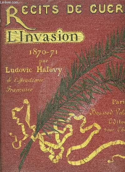 RECITS DE GUERRE - L'INVASION 1870-1871.