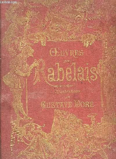 OEUVRES DE RABELAIS TEXTE COLLATIONNE SUR LES EDITIONS ORIGINALES AVEC UNE DE L'AUTEUR DES NOTES ET UN GLOSSAIRE - DEUX TOMES EN DEUX VOLUMES - TOMES 1 + 2 - ILLUSTRATIONS DE GUSTAVE DORE.