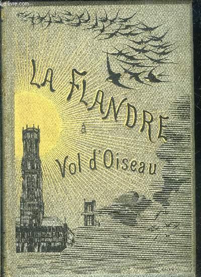 LA FLANDRE A VOL D'OISEAU.