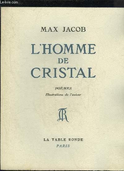 L'HOMME DE CRISTAL - POEMES - ILLUSTRATIONS DE L'AUTEUR  - EXEMPLAIRE N°I / 29 HORS COMMERCE SUR VELIN PUR FIL JOHANNOT.