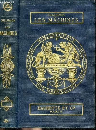 LES MACHINES - COLLECTION BIBLIOTHEQUE DES MERVEILLES.